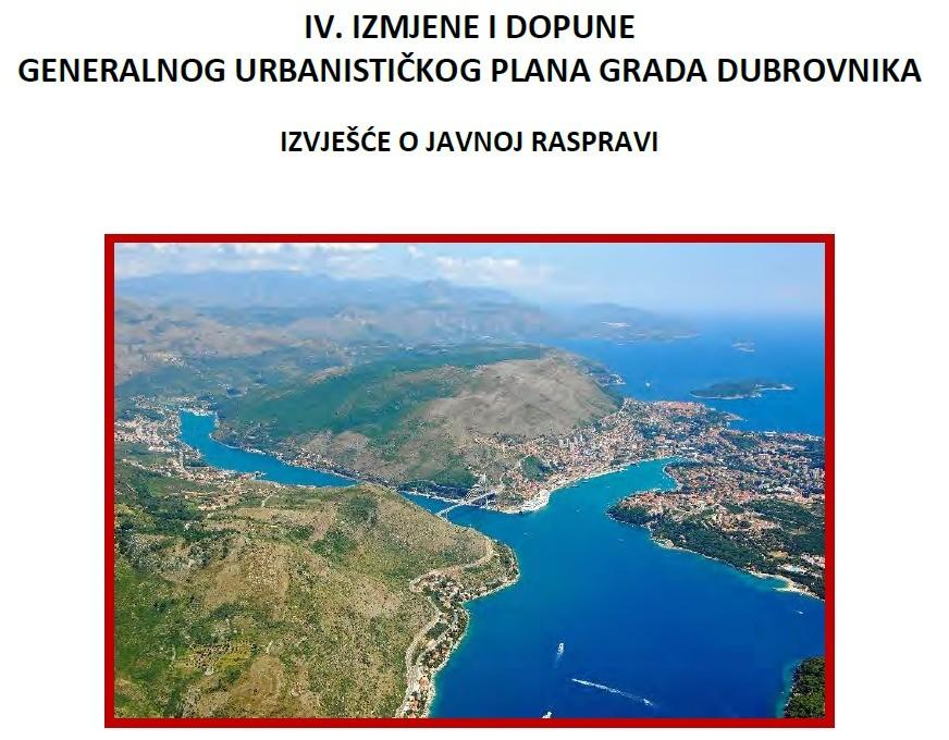 Izvješće o javnoj raspravi o Prijedlogu IV. Izmjena i dopuna GUP-a Grada Dubrovnika