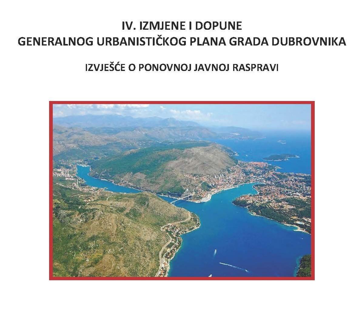 Izvješće o ponovnoj javnoj raspravi o  Prijedlogu IV. Izmjena i dopuna Generalnog urbanističkog plana Grada Dubrovnika